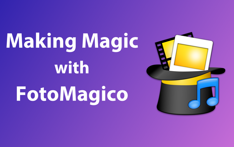 Making Magic With FotoMagico