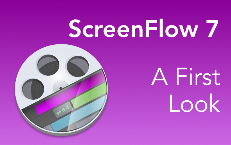 ScreenFlow 7 – A First Look